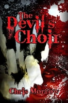The Devil's Choir by Chris Morrow
