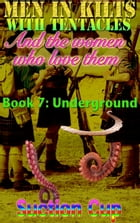 Book 7: Underground by Suction Cup