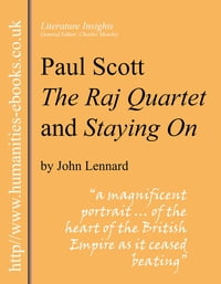 Paul Scott: The Raj Quartet and Staying On