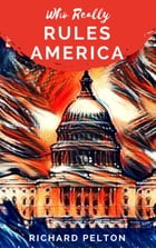 Who Really Rules America: 'Hawks' and 'Doves' Have One Master... by Richard Pelton