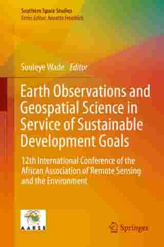 Earth Observations and Geospatial Science in Service of Sustainable Development Goals: 12th International Conference of the African Association of Remote Sensing and the Environment