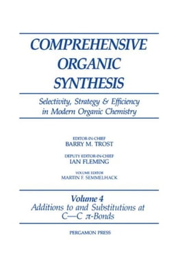 Book Additions to and Substitutions at C-C ?-Bonds: 4 by Semmelhack, M. F.