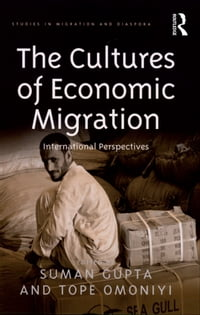 The Cultures of Economic Migration: International Perspectives