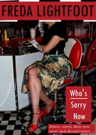 Who's Sorry Now? by Freda Lightfoot