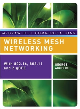 Book Wireless Mesh Networking by George Aggelou