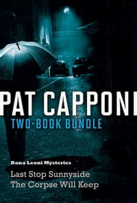 Pat Capponi Two-Book Bundle: Last Stop Sunnyside and The Corpse Will Keep