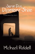 Same Dog, Different Shite by Michael Riddell