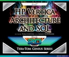 HP Vertica - Architecture and SQL by Tom Coffing