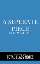 A Separate Peace: Study Guide: A Separate Peace, John Knowles, Study Review Guide by Total Class Notes