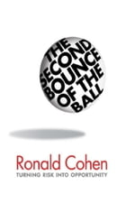 The Second Bounce Of The Ball: Turning Risk Into Opportunity by Ronald Cohen