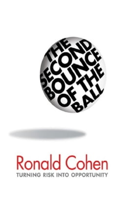 Book The Second Bounce Of The Ball: Turning Risk Into Opportunity by Ronald Cohen