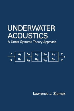 Book Underwater Acoustics: A Linear Systems Theory Approach by Ziomek, Lawrence