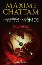 Autre-monde - tome 2: Malronce by Maxime Chattam