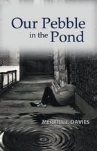 Our Pebble in the Pond by Merrill J. Davies