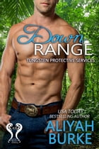 Down Range: Tungsten Protective Services, #1 by Aliyah Burke