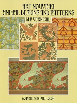 Book Art Nouveau Animal Designs and Patterns: 60 Plates in Full Color by M. P. Verneuil