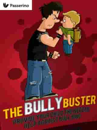 Bully Buster: Provide Your Child The Needed Help Against Bullying