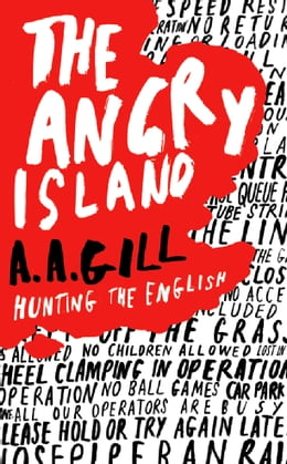 Book The Angry Island: Hunting the English by Adrian Gill