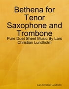 Bethena for Tenor Saxophone and Trombone - Pure Duet Sheet Music By Lars Christian Lundholm by Lars Christian Lundholm