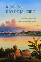 Reading Rio de Janeiro: Literature and Society in the Nineteenth Century by Zephyr Frank