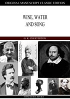 Wine, Water And Song by G. K. Chesterton