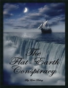 The Flat Earth Conspiracy by Eric Dubay