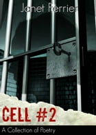 Cell #2: Addictions, Loneliness, and hope. by Janet Ferrier
