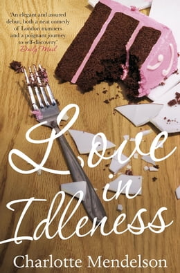 Book Love in Idleness by Charlotte Mendelson