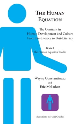 Book The Human Equation: The Constant in Human Development and Culture from Pre-Literacy to Post… by Wayne Constantineau