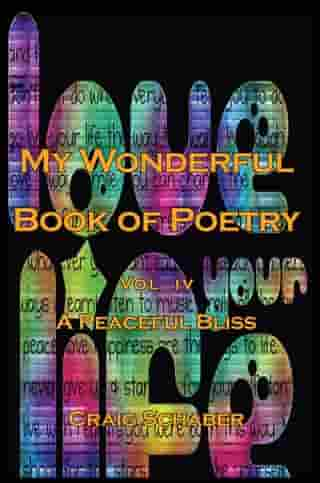 My Wonderful Book of Poetry Vol. Iv: A Peaceful Bliss
