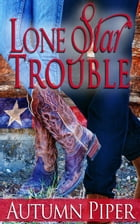 Lone Star Trouble (A Rocky Peak story): Love n Trouble, #1 by Autumn Piper