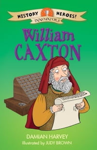 History Heroes: William Caxton