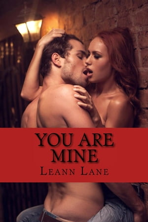You Are Mine: Bound to Me, #1 by Leann Lane