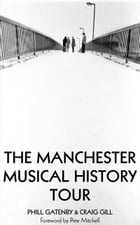 Manchester Music Tours by Phill Gatenby