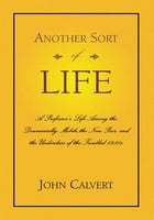 Another Sort of Life: A Professor's Life Among the Downwardly Mobile,the New Poor, and the…