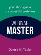 Webinar Master by Donald H Taylor