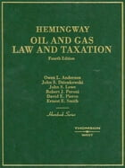 Oil and Gas Law and Taxation, 4th (Hornbook Series)
