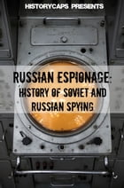 Russian Espionage: History of Soviet and Russian Spying by Howard Brinkley