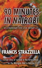 90 Minutes in Nairobi by Francis Strazzella