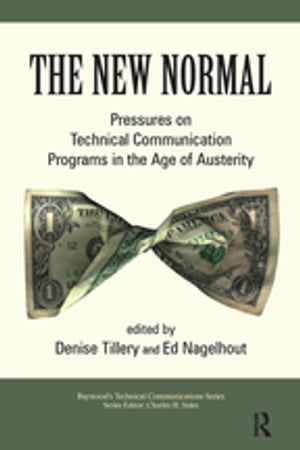 The New Normal Pressures on Technical Communication Programs in the Age of Austerity