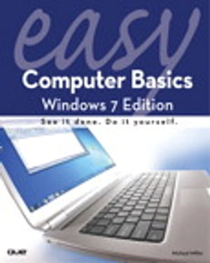 Easy Computer Basics, Windows 7 Edition by Michael Miller