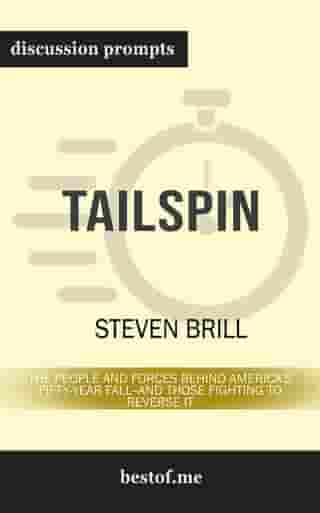 Tailspin: The People and Forces Behind America's Fifty-Year Fall--and Those Fighting to Reverse It: Discussion Prompts