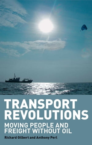 Transport Revolutions Moving People and Freight Without Oil