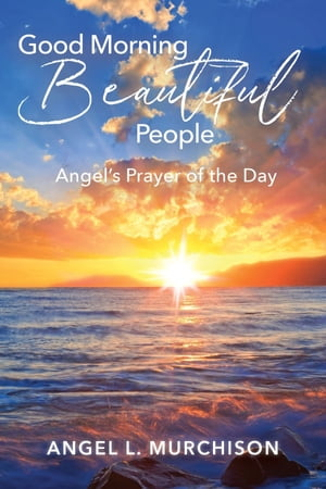 Good Morning Beautiful People: Angel's Prayer of the Day