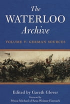 The Waterloo Archive: Volume V by Gareth Glover