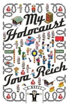 My Holocaust: A Novel by Tova Reich