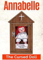 Annabelle The Cursed (Raggedy Ann) Doll by Taffy Sealyham