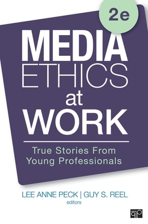 Media Ethics at Work True Stories from Young Professionals