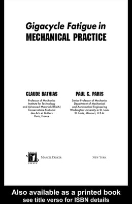 Book Gigacycle Fatigue in Mechanical Practice by Bathias, Claude