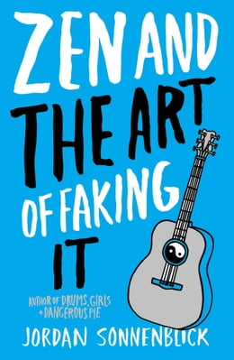 Book Zen and the Art of Faking It by Jordan Sonnenblick
